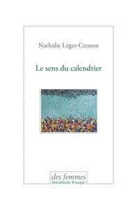 Nathalie Léger-Cresson - Le sens du calendrier.