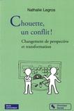Nathalie Legros - Chouette, un conflit ! - Changement de perspective et transformation.