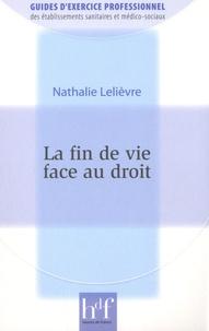 Nathalie Lelièvre - La fin de vie face au droit.