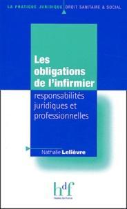 Nathalie Lelièvre - Les obligations de l'infirmier : responsabilités juridiques et professionnelles.