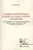 Nathalie Lerot - La mobilité internationale au sein de l'espace francophone - Etude comparative de trois sites universitaires - Université Laval, Université de Caen et Université de Neuchâtel.