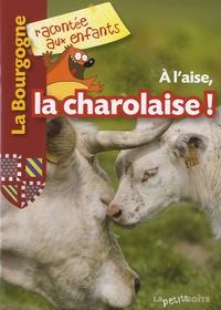 Nathalie Lescaille et Estelle Vidard - A l'aise, la charolaise !.