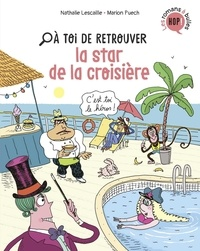 Nathalie Lescaille et Marion Puech - A toi de retrouver...  : La star de la croisière.