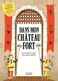 Nathalie Lescaille et Arnaud Roi - Dans mon château fort - Avec un château fort Pop up à construire.