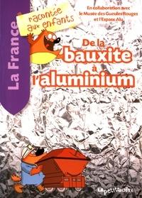 Nathalie Lescaille et Jean-Benoît Durand - De la bauxite à l'aluminium.