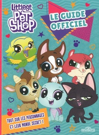 Nathalie Lescaille - Le guide officiel Littlest Pet Shop.
