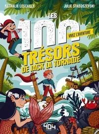 Nathalie Lescaille et Julie Staboszevski - Les 100 trésors de Jack la Tornade.