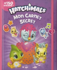 Nathalie Lescaille - Mon carnet secret Hatchimals - + 150 stickers !.