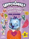 Nathalie Lescaille - Mon livre collector 1 600 stickers Hatchimals.