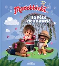 Nathalie Lescaille Moulènes - Monchhichi  : La fête de l'amitié.
