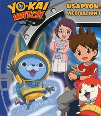 Nathalie Lescaille Moulènes - Yo-Kai Watch  : Usapyon : activation !.