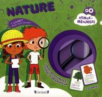 Nathalie Lescaille et Alice Turquois - Nature - 1 livret pour tout savoir ! Avec 1 loupe, des stickers, 20 cartes et 1 carnet d'observation.