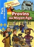 Nathalie Lescaille et Estelle Vidard - Provins au Moyen Age.