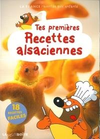 Nathalie Lescaille et Estelle Vidard - Tes premieres recettes alsaciennes.