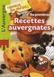 Nathalie Lescaille et Estelle Vidard - Tes premières recettes auvergnates.