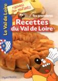 Nathalie Lescaille - Tes premières recettes du Val de Loire.