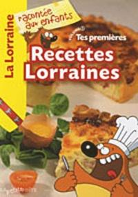 Nathalie Lescaille et Estelle Vidard - Tes premières recettes lorraines.