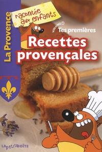 Nathalie Lescaille - Tes premières recettes provençales.