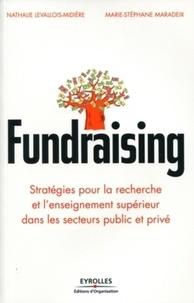 Nathalie Levallois-Midière et Marie-Stéphane Maradeix - Fundraising - Stratégies pour la recherche et l'enseignement supérieur dans les secteurs public et privé.