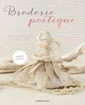 Nathalie Locquen - Broderie poétique - L'été de la princesse des petits riens. Avec patrons à détacher.