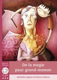 Nathalie Loignon - De la magie pour grand-maman.