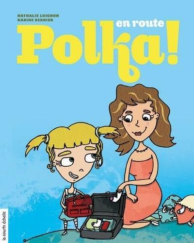 En route, Polka!
