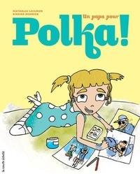 Nathalie Loignon et Karine Bernier - Un papa pour Polka !.