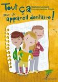 Nathalie Lombard - Tout ça pour un appareil dentaire !.