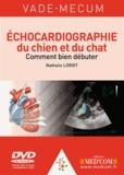 Nathalie Loriot - Echocardiographie du chien et du chat : comment bien débuter. 1 DVD