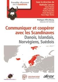 Nathalie Lorrain et Claire Poletto - Communiquer et coopérer avec les Scandinaves - Danois, Islandais, Norvegiens, Suédois.