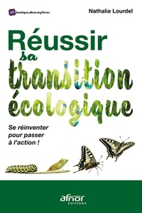 Nathalie Lourdel - Réussir sa transition écologique - Se réinventer pour passer à l'action !.