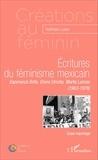 Nathalie Ludec - Ecritures du féminisme mexicain - Esperanza Brito, Elena Urrutia, Marta Lamas (1963-1978).