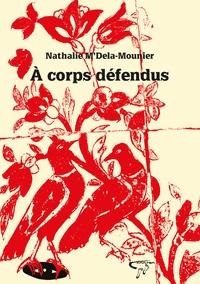 Nathalie M'Dela-Mounier - A corps défendus.