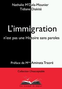 Nathalie M'Dela-Mounier et Tidiane Diakité - L'immigration n'est pas une Histoire sans paroles.