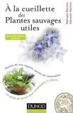 Nathalie Machon et Danielle Machon - À la cueillette des plantes sauvages utiles - 2e édition - Plantes médicinales, tincturiales, aromatiques... sachez les reconnaître.