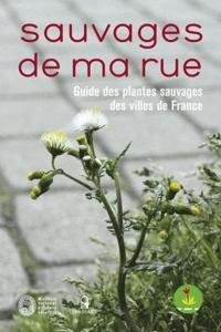 Nathalie Machon et Eric Motard - Sauvages de ma rue - Guide des plantes sauvages des villes de France.