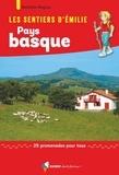 Nathalie Magrou - Les sentiers d'Emilie au Pays basque - 25 promenades pour tous.