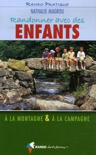 Nathalie Magrou - Randonner avec des enfants - A la montagne et à la campagne.