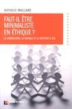 Nathalie Maillard - Faut-il être minimaliste en éthique ? - Le libéralisme, la morale et le rapport à soi.