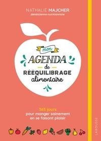 Nathalie Majcher - Mon agenda de rééquilibrage alimentaire - 365 jours pour manger sainement en se faisant plaisir.