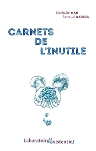 Nathalie Man et Renaud Garcia - Carnets de l'inutile.