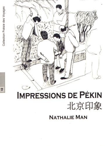 Nathalie Man - Impressions de Pékin.