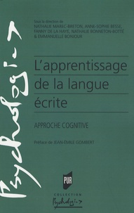 Nathalie Marec-Breton et Anne-Sophie Besse - L'apprentissage de la langue écrite - Approche cognitive.