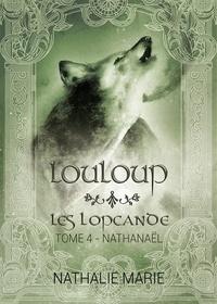 Nathalie Marie - LouLoup - Nathanaël.