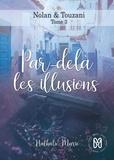 Nathalie Marie - Nolan & Touzani Tome 3 : Par-delà les illusions.