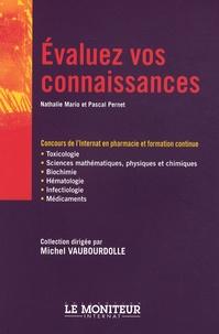 Nathalie Mario et Pascal Pernet - Evaluez vos connaissances - Concours de l'internat en pharmacie et formation continue.