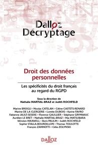 Nathalie Martial-Braz et Judith Rochfeld - Droit des données personnelles - Les spécificités du droit français au regard du RGPD.