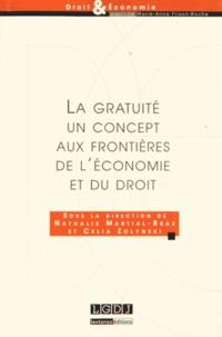 Nathalie Martial-Braz et Célia Zolynski - La gratuité - Un concept aux frontières de l'économie et du droit.