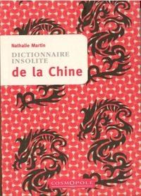 Nathalie Martin - Dictionnaire insolite de la Chine.