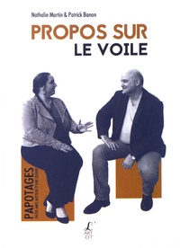 Nathalie Martin et Patrick Banon - Propos sur le voile.